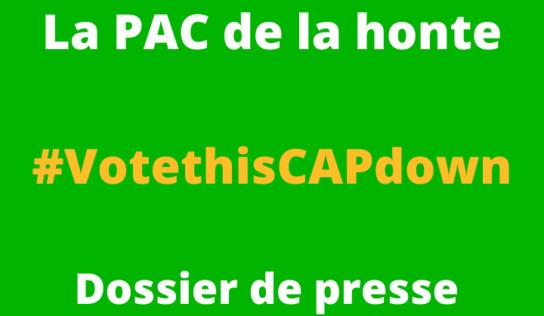 La PAC de la honte – Dossier de presse #VotethisCAPdown